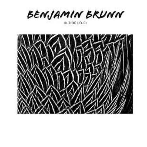 Benjamin Brunn – 'Hi-Tide Low-Fi' (2014)