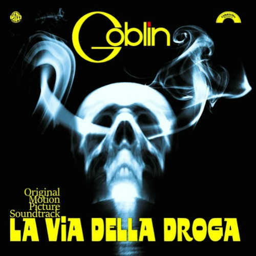 Goblin – 'La Via Della Droga (Original Motion Picture Soundtrack)' (2016)