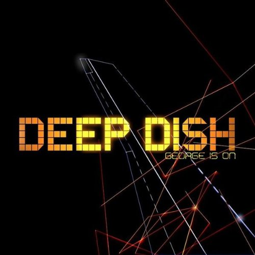 Deep Dish – 'George Is On' (2005)