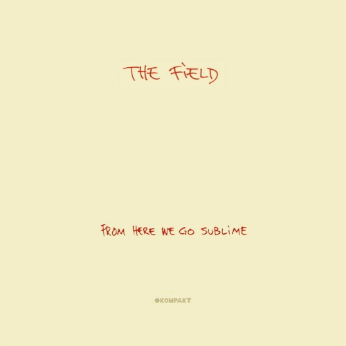 The Field – 'From Here We Go Sublime' (2007)