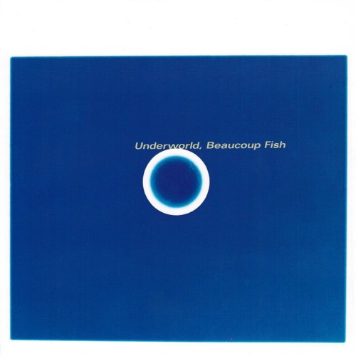 Underworld – 'Beaucoup Fish' (1999)