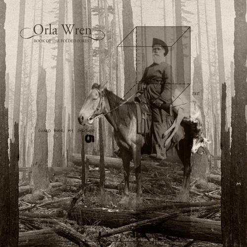 Orla Wren – 'Book Of The Folded Forest' (2013)