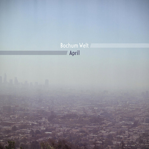 Bochum Welt – 'April' (2017)