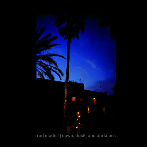 Rod Modell – 'Dawn, Dusk, And Darkness' (2017)