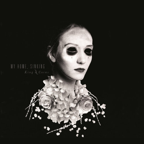 My Home, Sinking – 'King Of Corns' (2016)