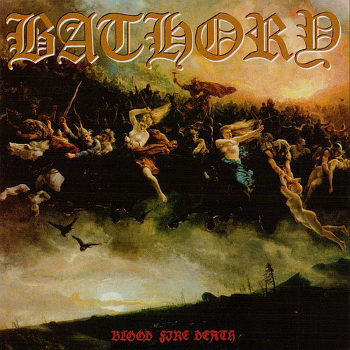 Bathory – 'Blood Fire Death' (1988)