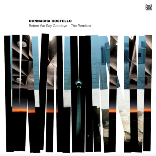 Donnacha Costello ‎– 'Before We Say Goodbye (Remixes)' (2010)