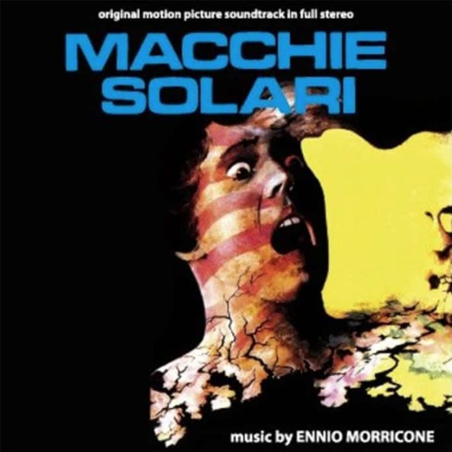 Ennio Morricone – 'Macchie Solari (Original Motion Picture Soundtrack In Full Stereo)' (2008)