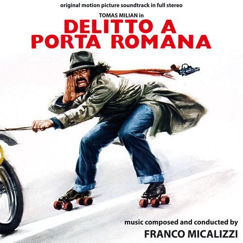 Franco Micalizzi – 'Delitto A Porta Romana (Original Motion Picture Soundtrack In Full Stereo)' (2013)