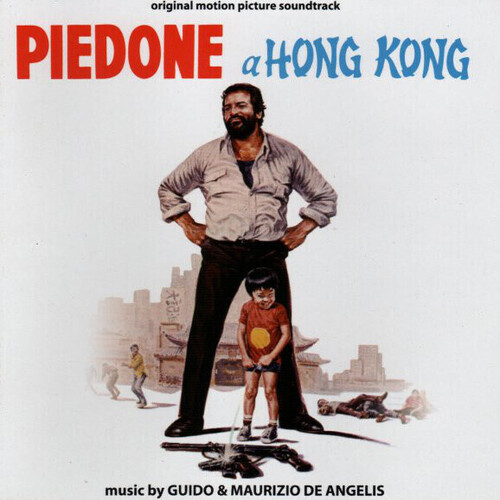 Guido & Maurizio De Angelis – 'Piedone A Hong Kong (Original Motion Picture Soundtrack)' (2005)