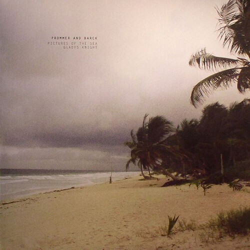 Prommer And Barck – 'Pictures Of The Sea / Gladys Knight' (2010)