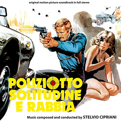 Stelvio Cipriani – 'Poliziotto Solitudine E Rabbia (Original Motion Picture Soundtrack In Full Stereo)' (2012)