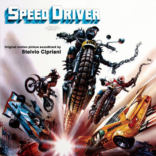 Stelvio Cipriani – 'Speed Driver (Grip) (Original Motion Picture Soundtrack)' (2013)