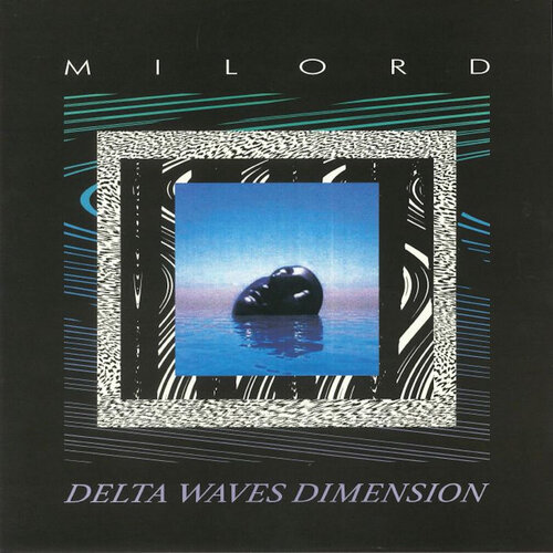 Milord – 'Delta Waves Dimension' (2018)