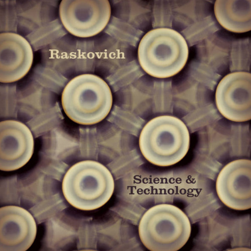 Raskovich – 'Science & Technology' (2017)