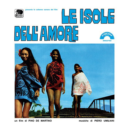Piero Umiliani – 'Le Isole Dell'Amore (Colonna Sonora Originale Del Film)' (2015)
