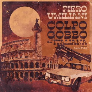 Piero Umiliani – 'Colpo Gobbo All'Italiana' (2019)