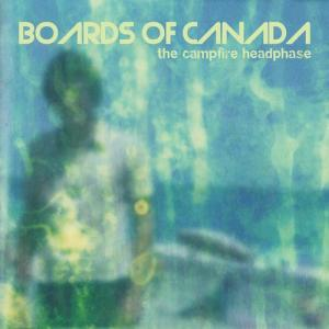 Boards Of Canada ‎– 'The Campfire Headphase' (2005)