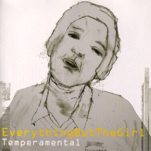 Everything But The Girl – 'Temperamental' (1999)