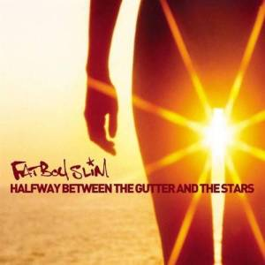 Fatboy Slim – 'Halfway Between The Gutter And The Stars' (2000)