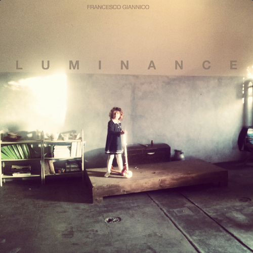 Francesco Giannico – 'Luminance' (2013)