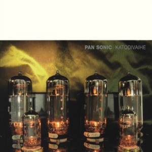 Pan Sonic – 'Katodivaihe : Cathodephase' (2007)