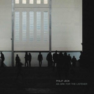 Philip Jeck – 'An Ark For The Listener' (2010)