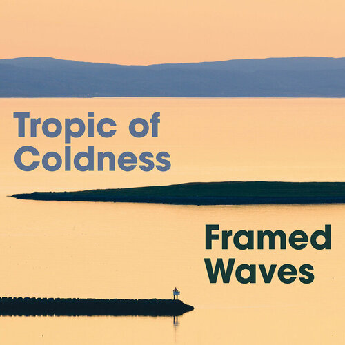Tropic Of Coldness – 'Framed Waves' (2018)
